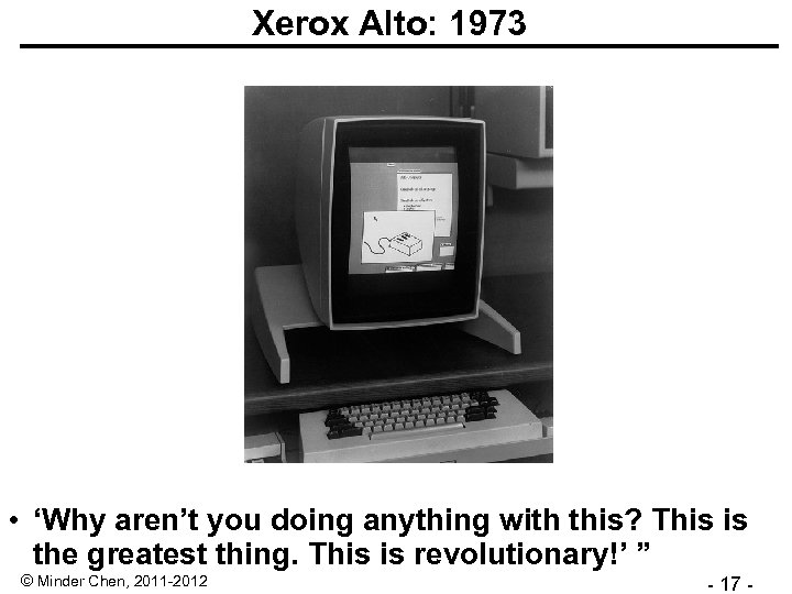 Xerox Alto: 1973 • 'Why aren't you doing anything with this? This is the