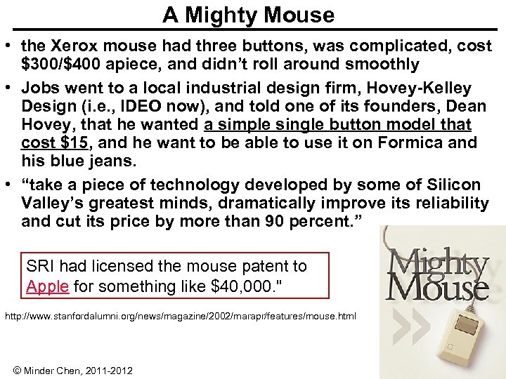 A Mighty Mouse • the Xerox mouse had three buttons, was complicated, cost $300/$400
