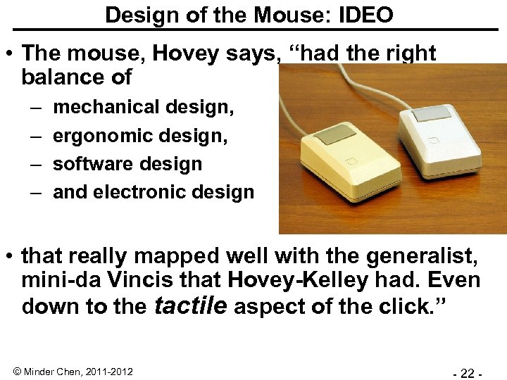 "Design of the Mouse: IDEO • The mouse, Hovey says, ""had the right balance"