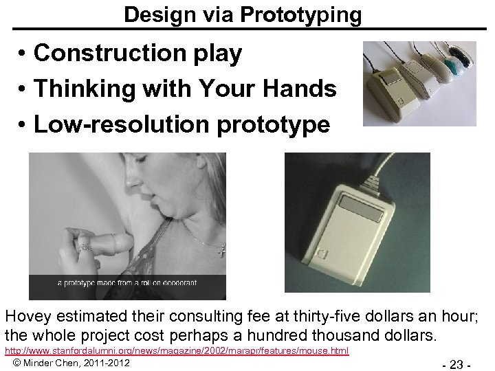 Design via Prototyping • Construction play • Thinking with Your Hands • Low-resolution prototype