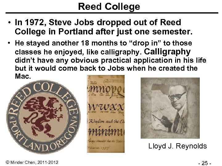 Reed College • In 1972, Steve Jobs dropped out of Reed College in Portland