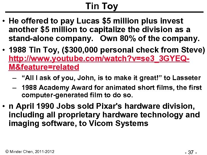 Tin Toy • He offered to pay Lucas $5 million plus invest another $5