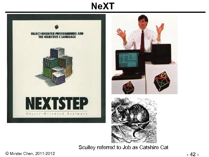 Ne. XT Sculley referred to Job as Catshire Cat © Minder Chen, 2011 -2012