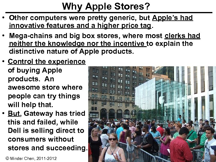 Why Apple Stores? • Other computers were pretty generic, but Apple's had innovative features