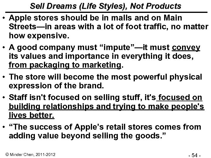 • • • Sell Dreams (Life Styles), Not Products Apple stores should be