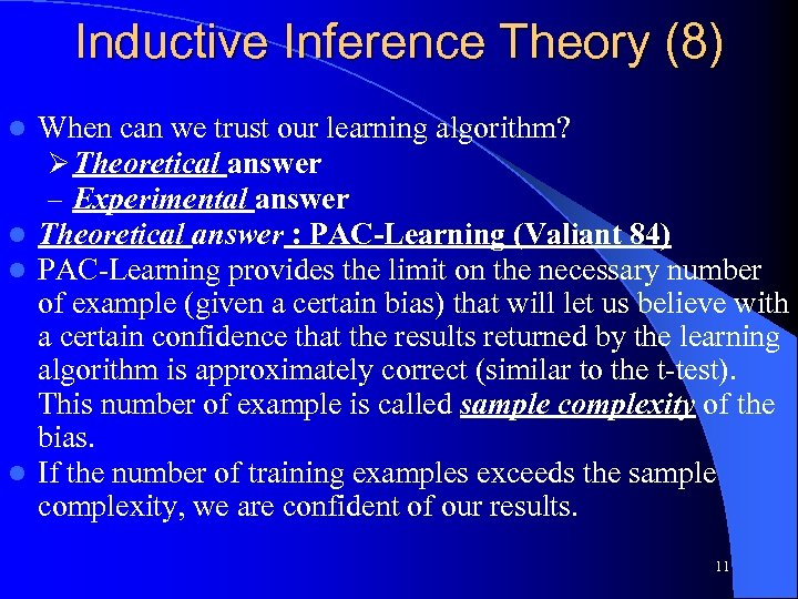 Inductive Inference Theory (8) When can we trust our learning algorithm? Ø Theoretical answer
