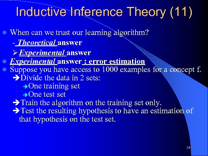 Inductive Inference Theory (11) When can we trust our learning algorithm? - Theoretical answer