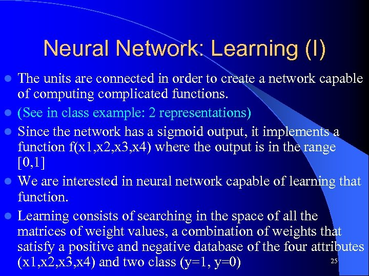 Neural Network: Learning (I) l l l The units are connected in order to