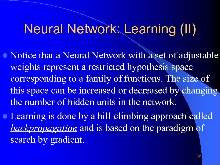Neural Network: Learning (II) l Notice that a Neural Network with a set of