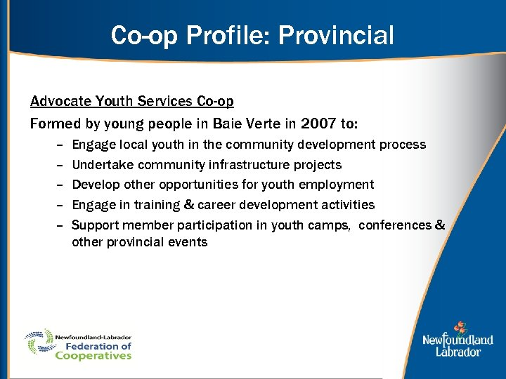 Co-op Profile: Provincial Advocate Youth Services Co-op Formed by young people in Baie Verte