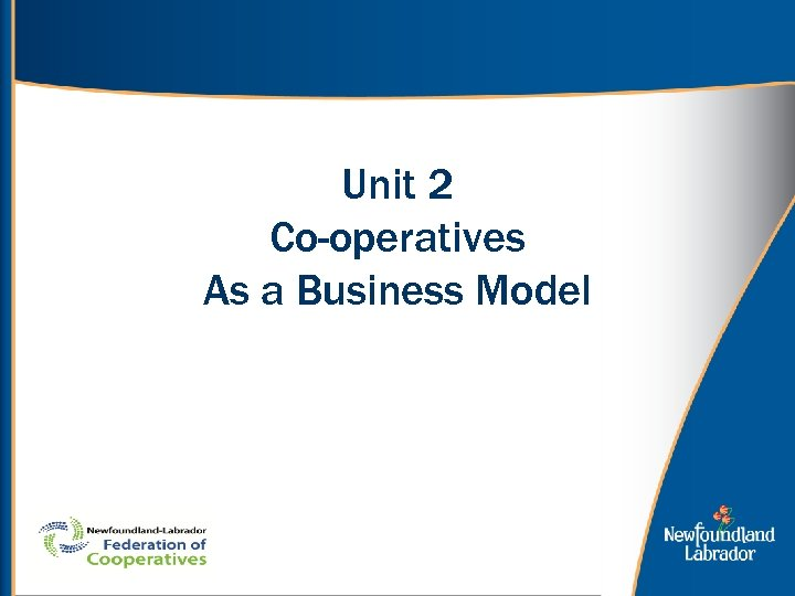 Unit 2 Co-operatives As a Business Model