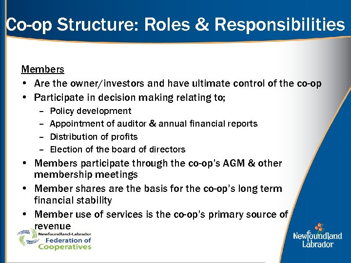 Co-op Structure: Roles & Responsibilities Members • Are the owner/investors and have ultimate control