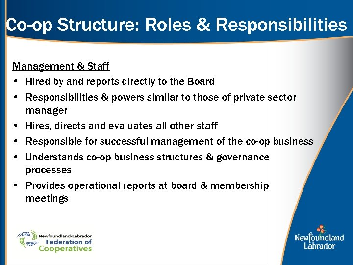 Co-op Structure: Roles & Responsibilities Management & Staff • Hired by and reports directly
