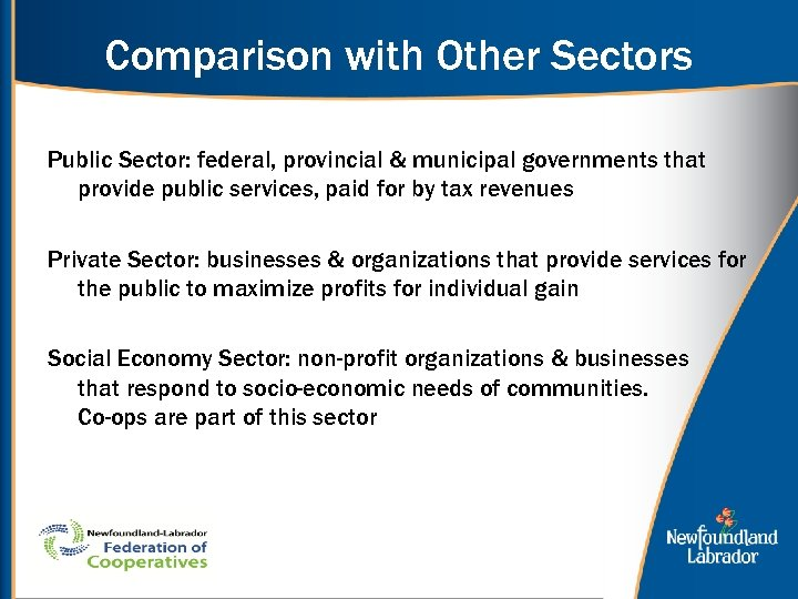 Comparison with Other Sectors Public Sector: federal, provincial & municipal governments that provide public