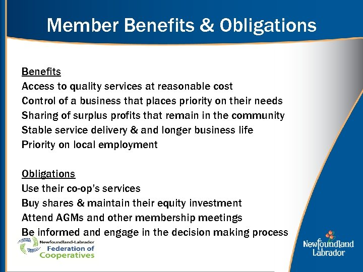 Member Benefits & Obligations Benefits Access to quality services at reasonable cost Control of