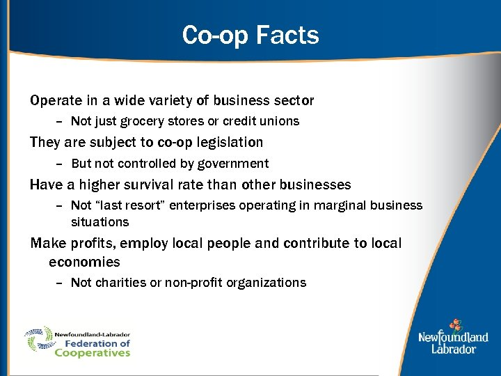 Co-op Facts Operate in a wide variety of business sector – Not just grocery