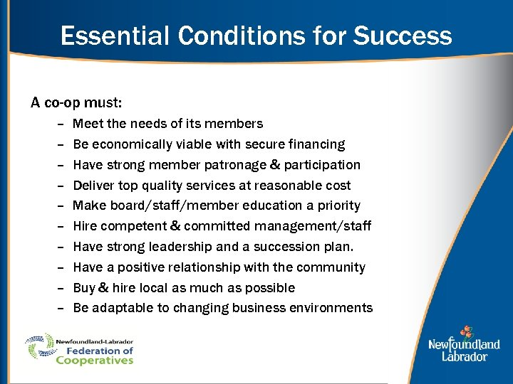 Essential Conditions for Success A co-op must: – – – – – Meet the