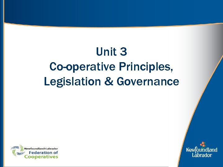 Unit 3 Co-operative Principles, Legislation & Governance