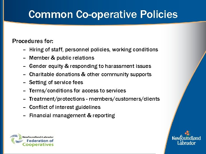 Common Co-operative Policies Procedures for: – – – – – Hiring of staff, personnel