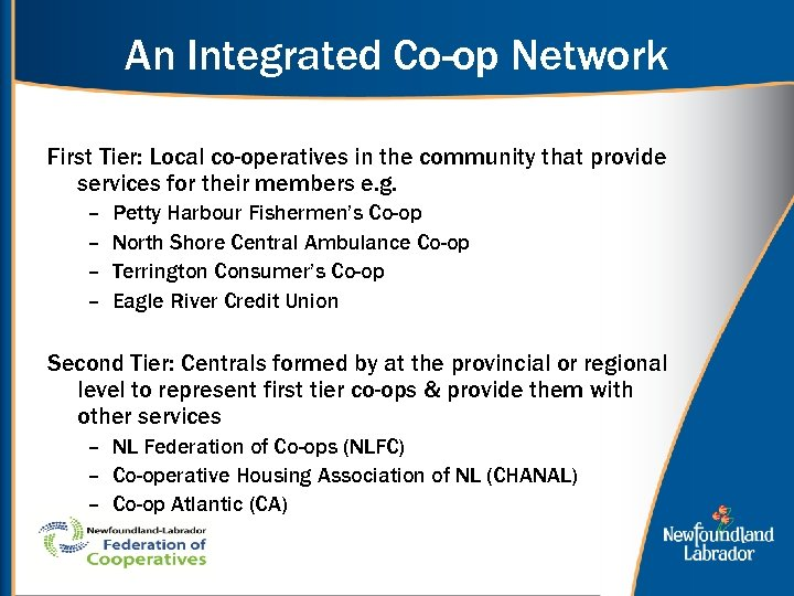 An Integrated Co-op Network First Tier: Local co-operatives in the community that provide services
