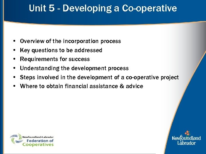 Unit 5 - Developing a Co-operative • • • Overview of the incorporation process