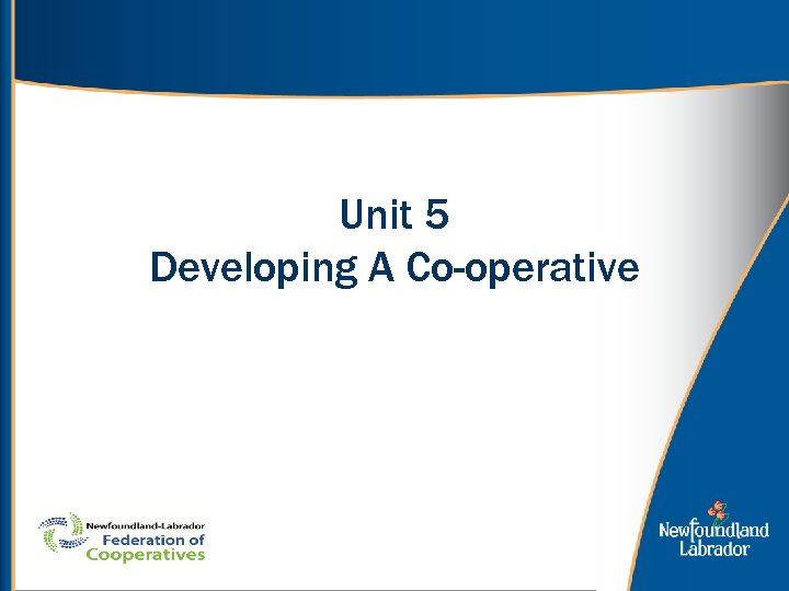 Unit 5 Developing A Co-operative