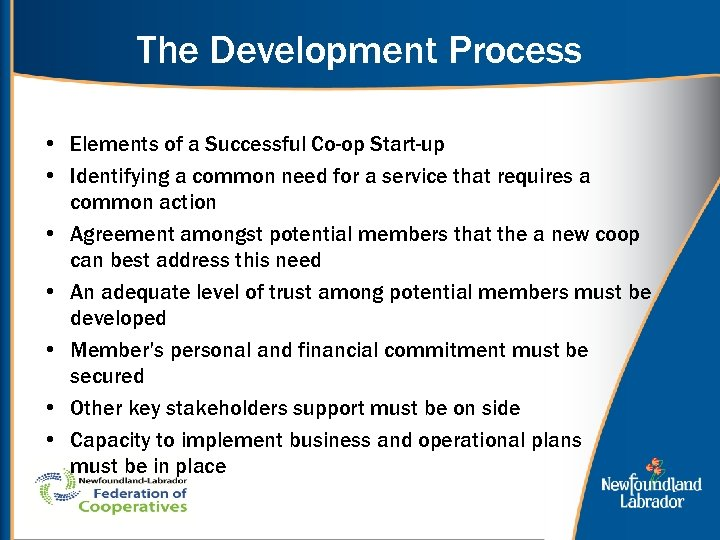 The Development Process • Elements of a Successful Co-op Start-up • Identifying a common