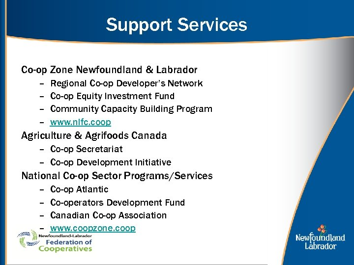 Support Services Co-op Zone Newfoundland & Labrador – – Regional Co-op Developer's Network Co-op