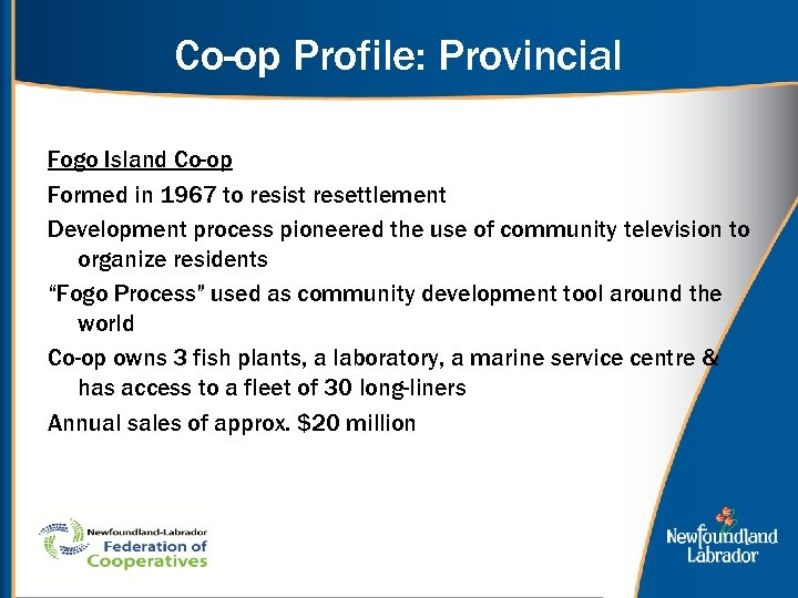 Co-op Profile: Provincial Fogo Island Co-op Formed in 1967 to resist resettlement Development process