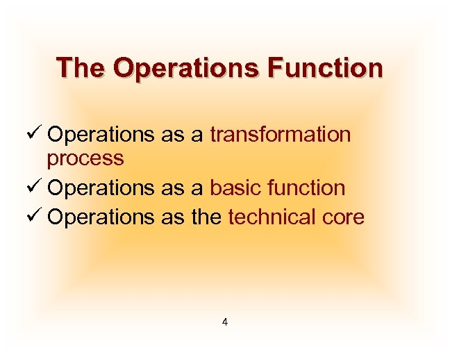 The Operations Function ü Operations as a transformation process ü Operations as a basic