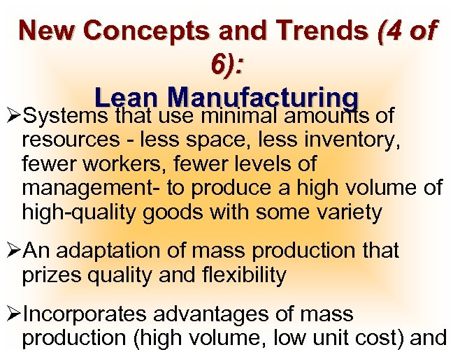 New Concepts and Trends (4 of 6): Lean Manufacturing ØSystems that use minimal amounts