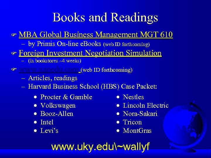Books and Readings F MBA Global Business Management MGT 610 – by Primis On-line