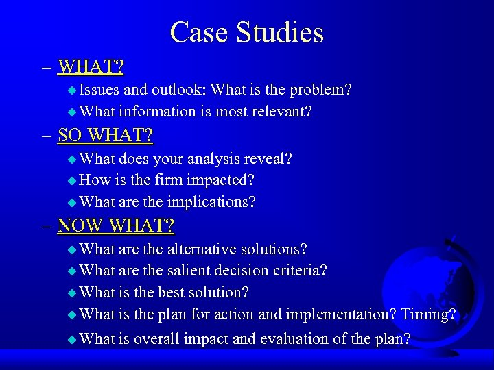 Case Studies – WHAT? u Issues and outlook: What is the problem? u What
