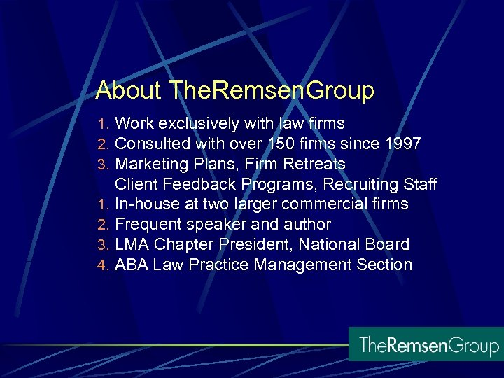 About The. Remsen. Group 1. Work exclusively with law firms 2. Consulted with over