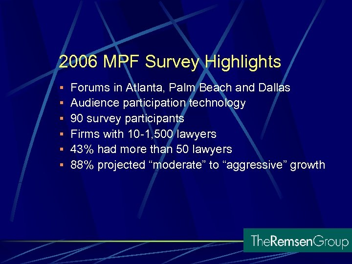 2006 MPF Survey Highlights § Forums in Atlanta, Palm Beach and Dallas § Audience