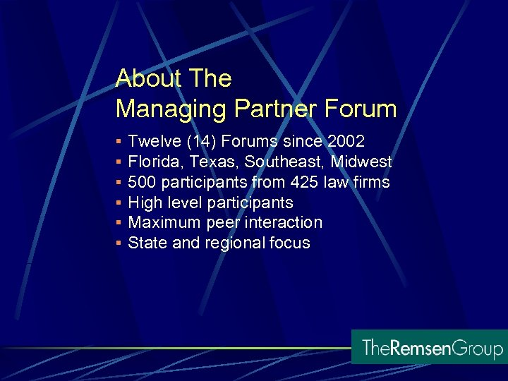About The Managing Partner Forum § § § Twelve (14) Forums since 2002 Florida,