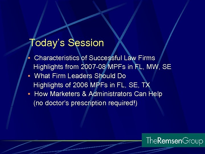 Today's Session § Characteristics of Successful Law Firms Highlights from 2007 -08 MPFs in