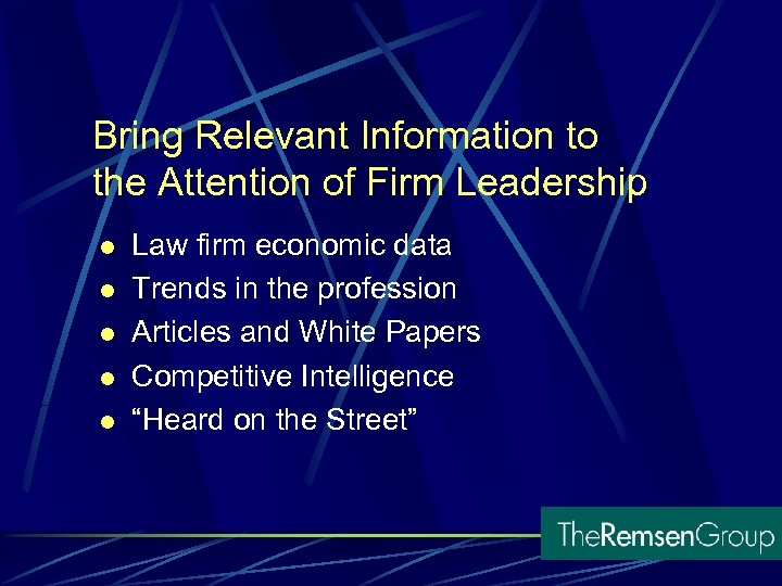 Bring Relevant Information to the Attention of Firm Leadership l l l Law firm