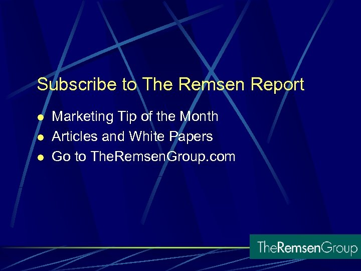 Subscribe to The Remsen Report l l l Marketing Tip of the Month Articles