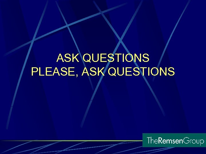 ASK QUESTIONS PLEASE, ASK QUESTIONS