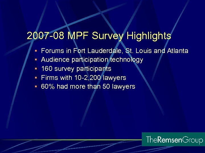 2007 -08 MPF Survey Highlights § Forums in Fort Lauderdale, St. Louis and Atlanta