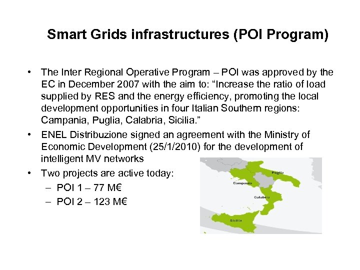 Smart Grids infrastructures (POI Program) • The Inter Regional Operative Program – POI was