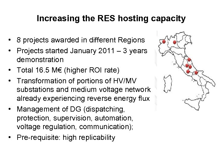 Increasing the RES hosting capacity • 8 projects awarded in different Regions • Projects
