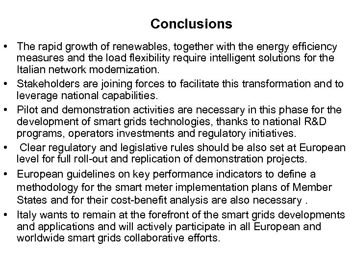 Conclusions • The rapid growth of renewables, together with the energy efficiency measures and