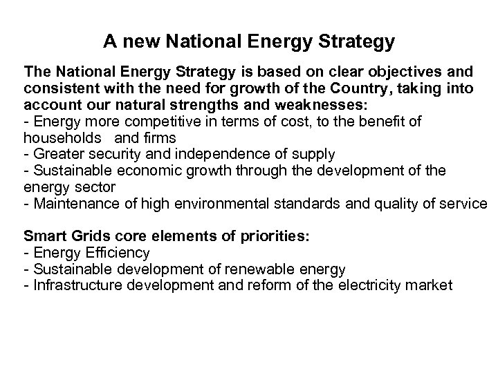 A new National Energy Strategy The National Energy Strategy is based on clear objectives