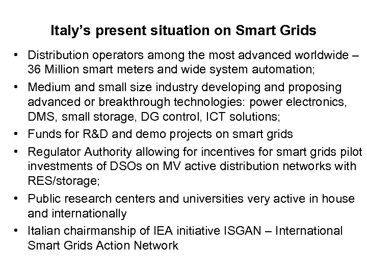 Italy's present situation on Smart Grids • Distribution operators among the most advanced worldwide