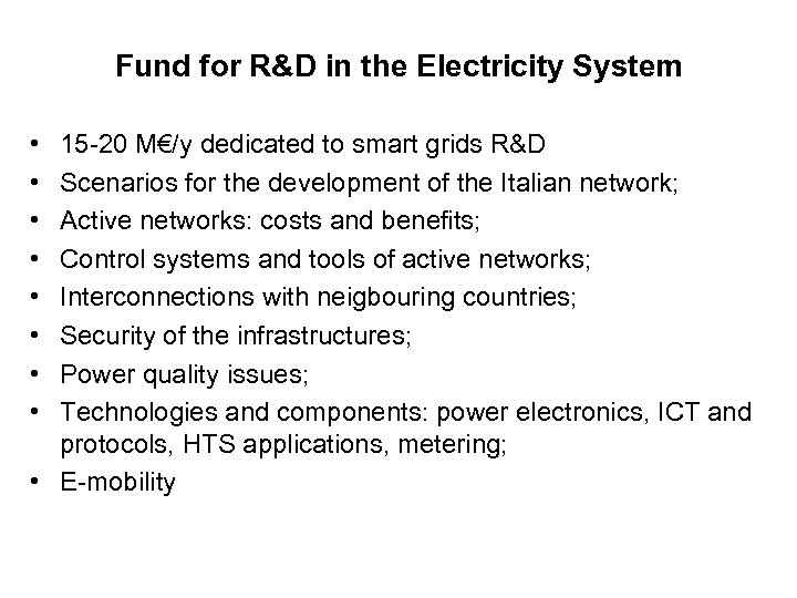 Fund for R&D in the Electricity System • • 15 -20 M€/y dedicated to