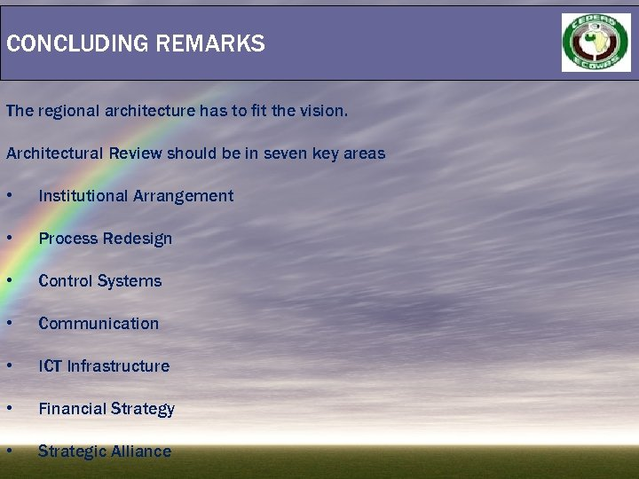 CONCLUDING REMARKS The regional architecture has to fit the vision. Architectural Review should be