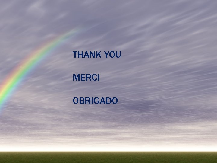 THANK YOU MERCI OBRIGADO