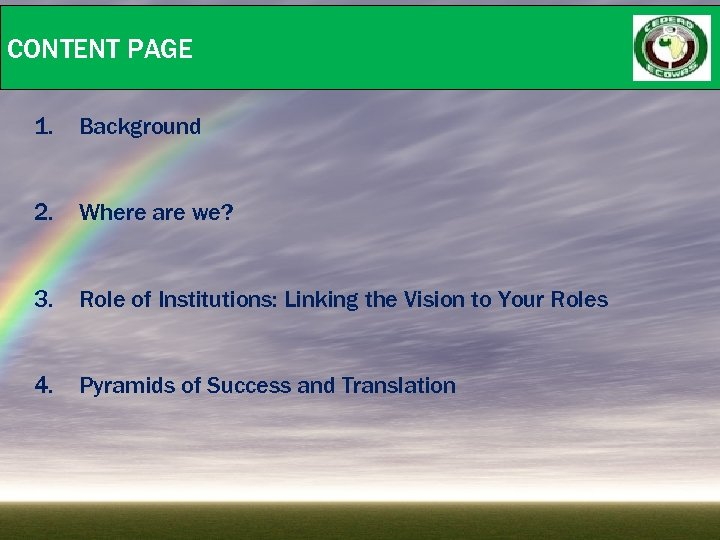 CONTENT PAGE 1. Background 2. Where are we? 3. Role of Institutions: Linking the